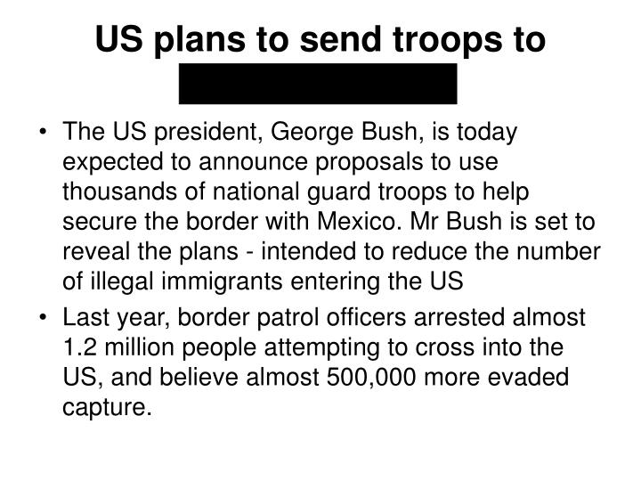 Us plans to send troops to mexican border