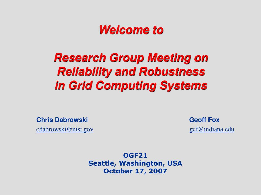 welcome to research group meeting on reliability and robustness in grid computing systems