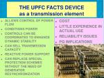 the upfc facts device as a transmission element