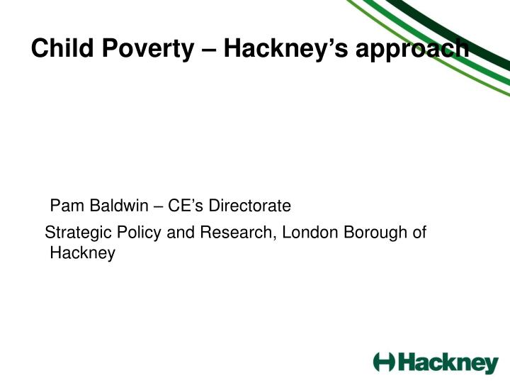 child poverty hackney s approach n.