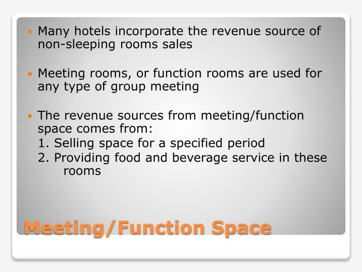 Many hotels incorporate the revenue source of non-sleeping rooms sales