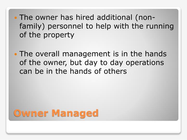 The owner has hired additional (non-family) personnel to help with the running of the property