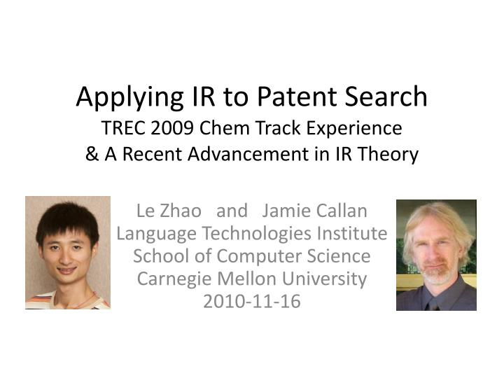 applying ir to patent search trec 2009 chem track experience a recent advancement in ir theory n.