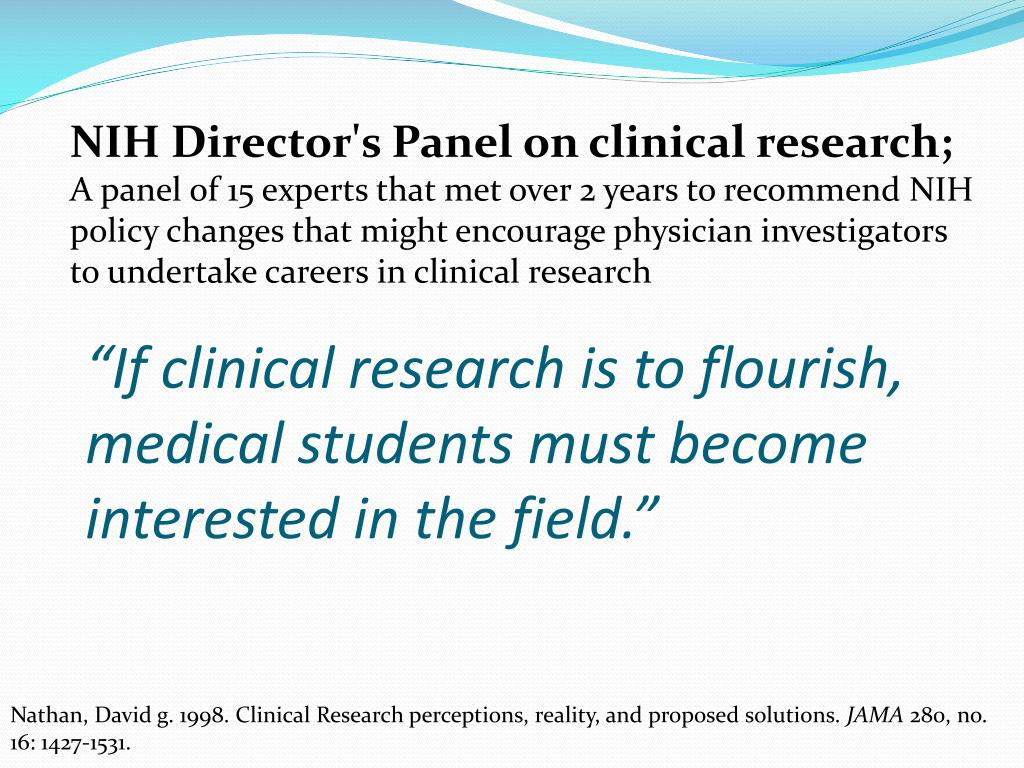 """If clinical research is to flourish, medical students must become interested in the field."""