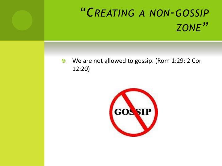 """""""Creating a non-gossip zone"""""""