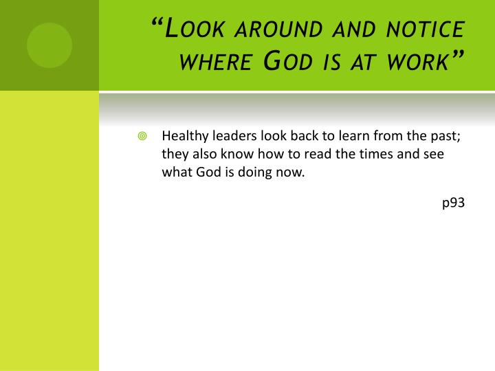 """""""Look around and notice where God is at work"""""""