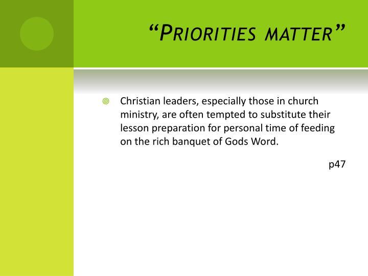 """""""Priorities matter"""""""