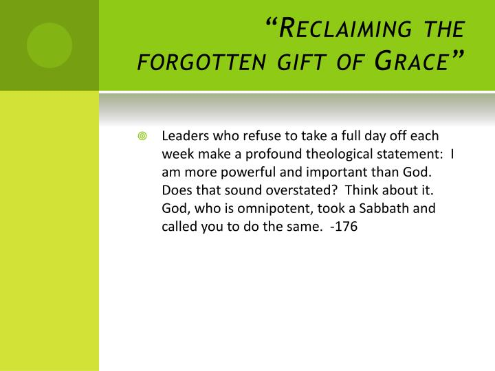 """Reclaiming the forgotten gift of Grace"""