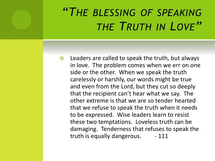 """""""The blessing of speaking the Truth in Love"""""""