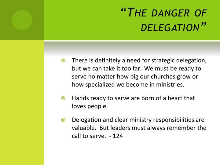 """""""The danger of delegation"""""""