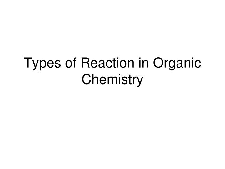 types of reaction in organic chemistry n.