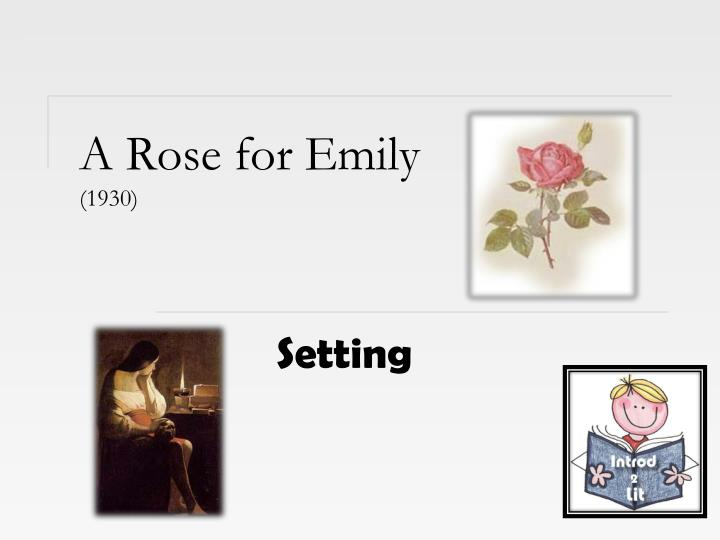 isolation in a rose for emily essay A rose for emily is william faulkner's short story, which tells about the life of ms emily, which is eccentric miss emily is a stubborn and sheltered woman who refuses, or perhaps cannot except that the world around her is changing she lives in her father's house in isolation with her negro servant.