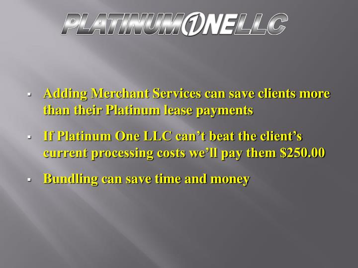 Adding Merchant Services can save clients more than their Platinum lease payments