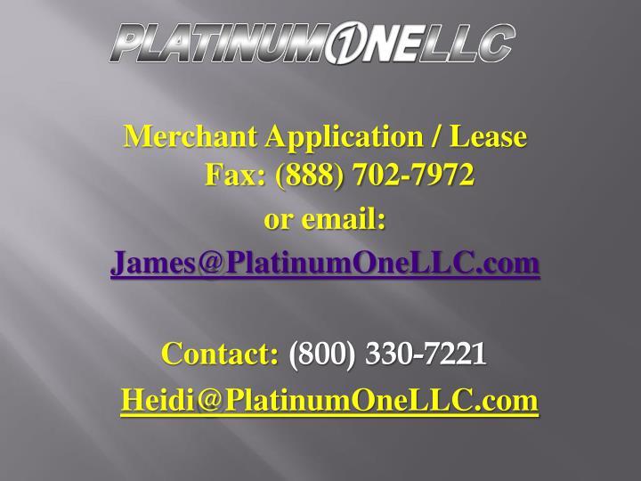 Merchant Application / Lease                     Fax: (888)