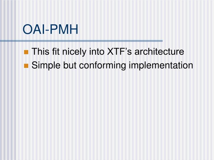 This fit nicely into XTF's architecture