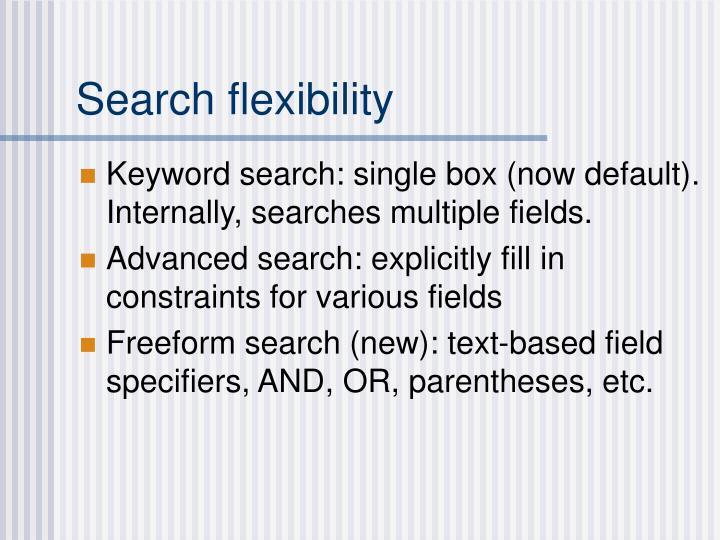 Search flexibility