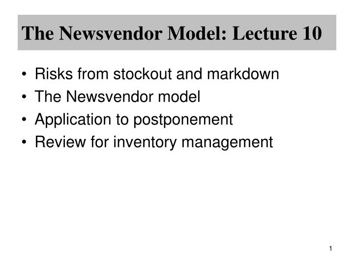 the newsvendor model lecture 10 n.