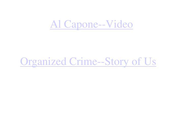 Al Capone--Video