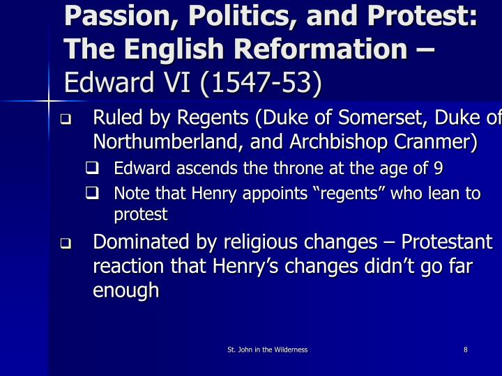Passion, Politics, and Protest:  The English Reformation –