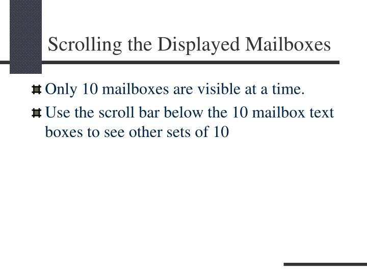Scrolling the Displayed Mailboxes