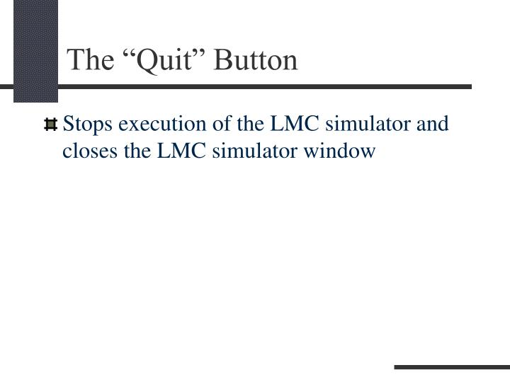 """The """"Quit"""" Button"""
