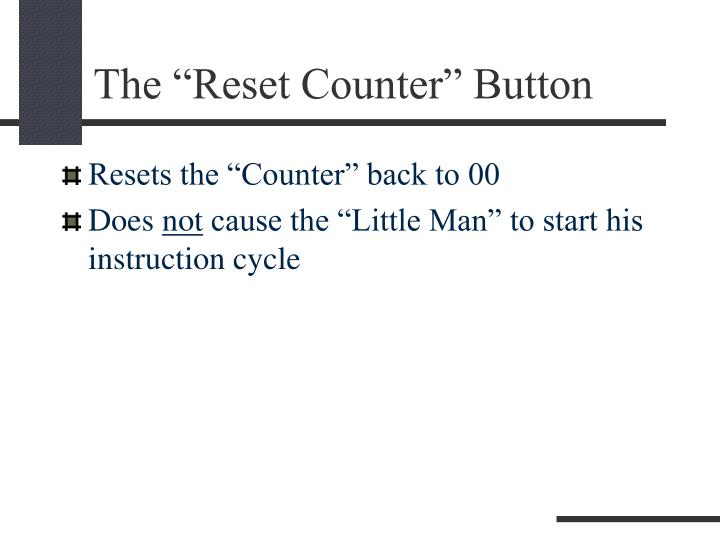 """The """"Reset Counter"""" Button"""