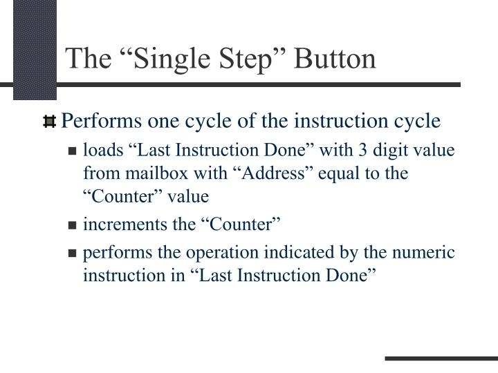 """The """"Single Step"""" Button"""