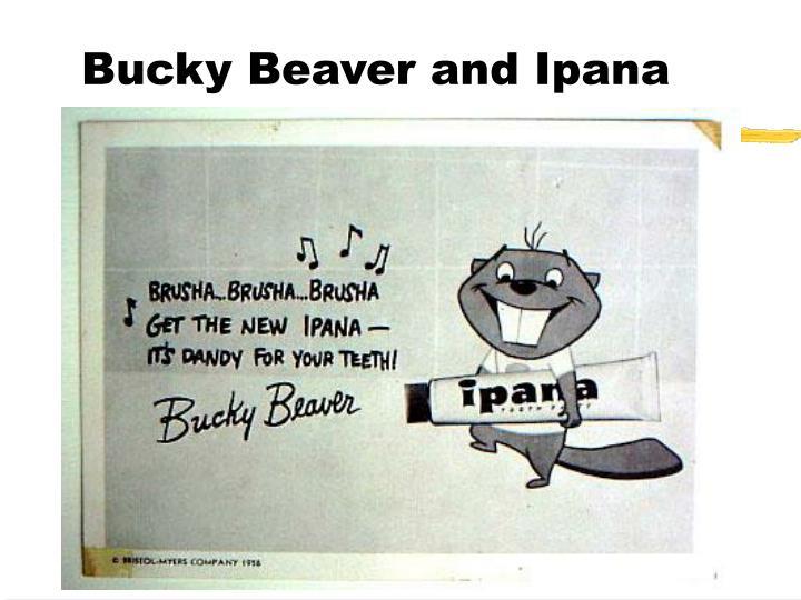 Bucky Beaver and Ipana