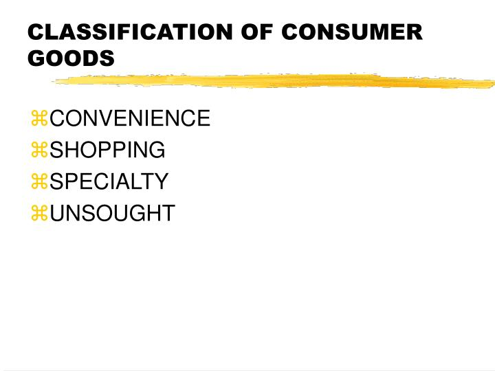 CLASSIFICATION OF CONSUMER GOODS