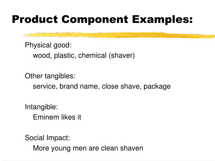 Product Component Examples: