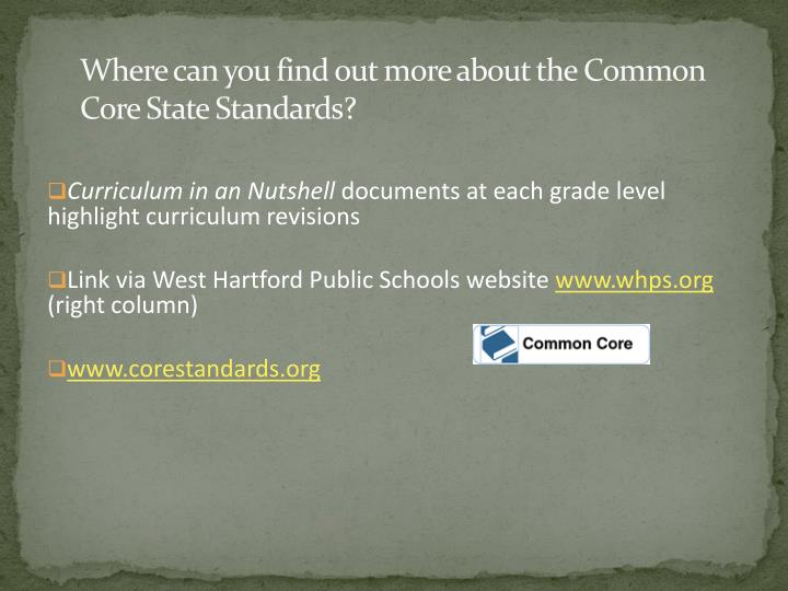 Where can you find out more about the Common Core State Standards?
