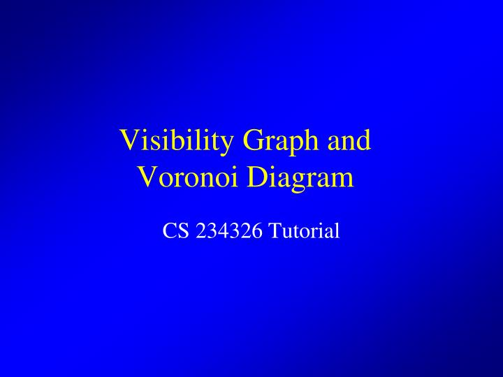 Ppt visibility graph and voronoi diagram powerpoint presentation visibility graph and voronoi diagram ccuart Image collections