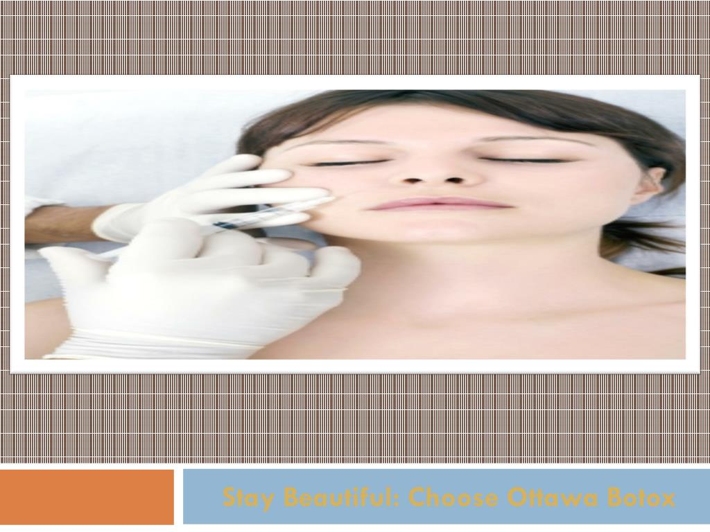 stay beautiful choose ottawa botox l.