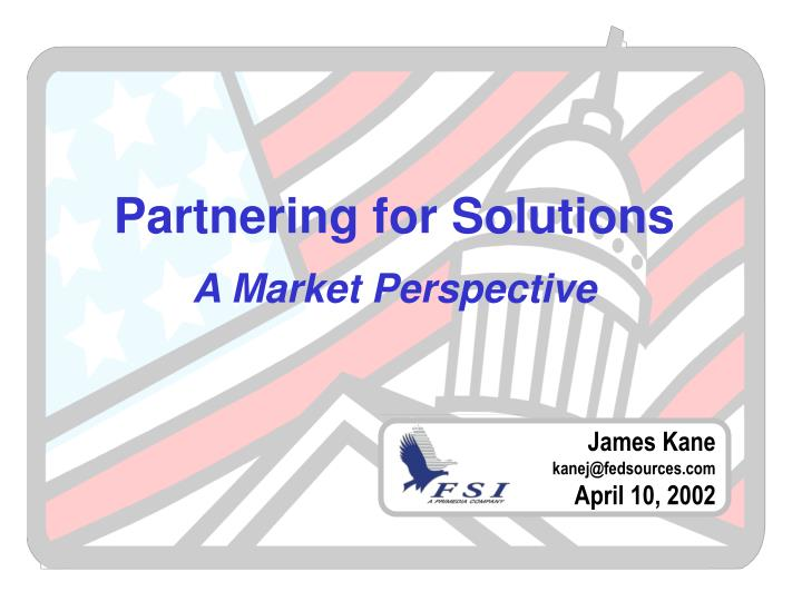 Partnering for solutions a market perspective