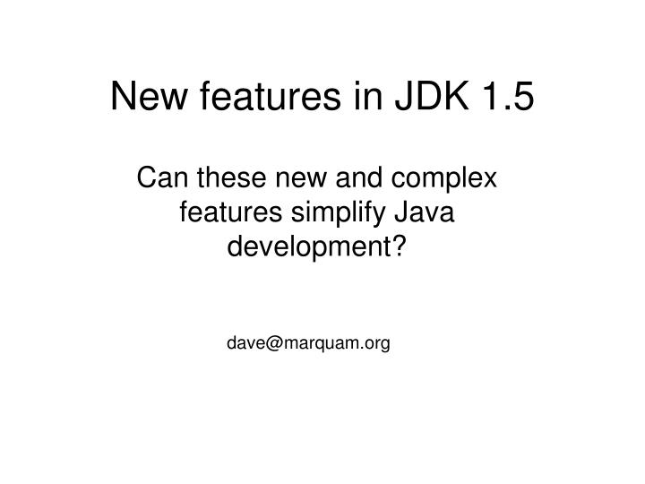 New features in jdk 1 5