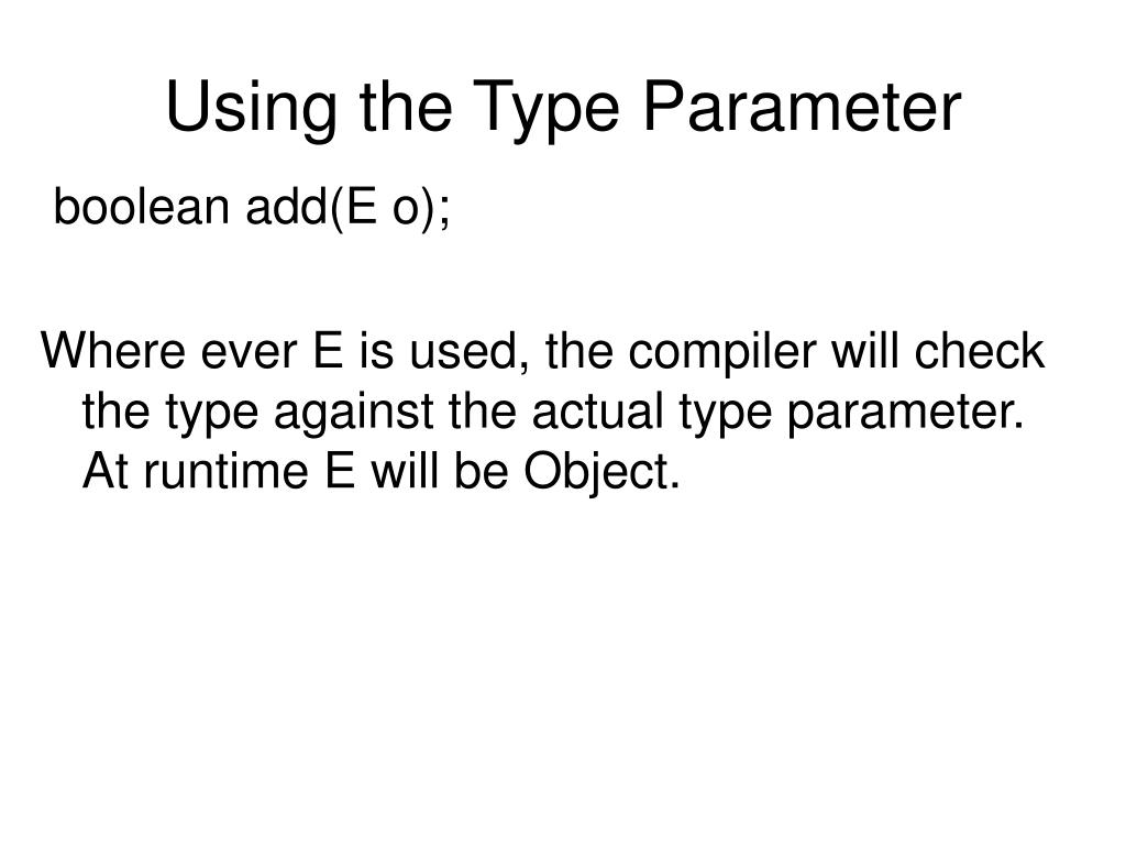 Using the Type Parameter