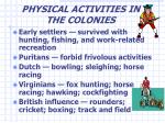 physical activities in the colonies