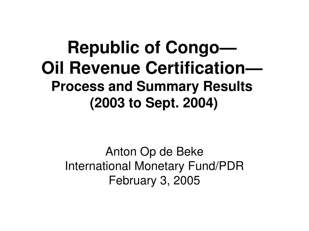 republic of congo oil revenue certification process and summary results 2003 to sept 2004 l.