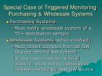 special case of triggered monitoring purchasing wholesale systems