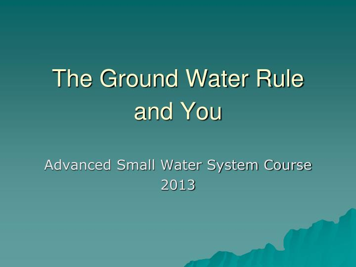 the ground water rule and you n.