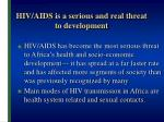 hiv aids is a serious and real threat to development