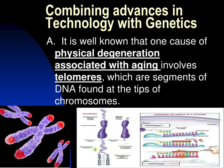 Combining advances in Technology with Genetics