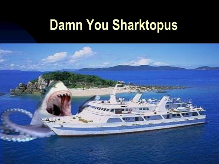 Damn You Sharktopus