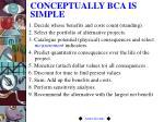 conceptually bca is simple