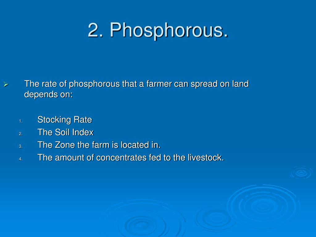 2. Phosphorous.