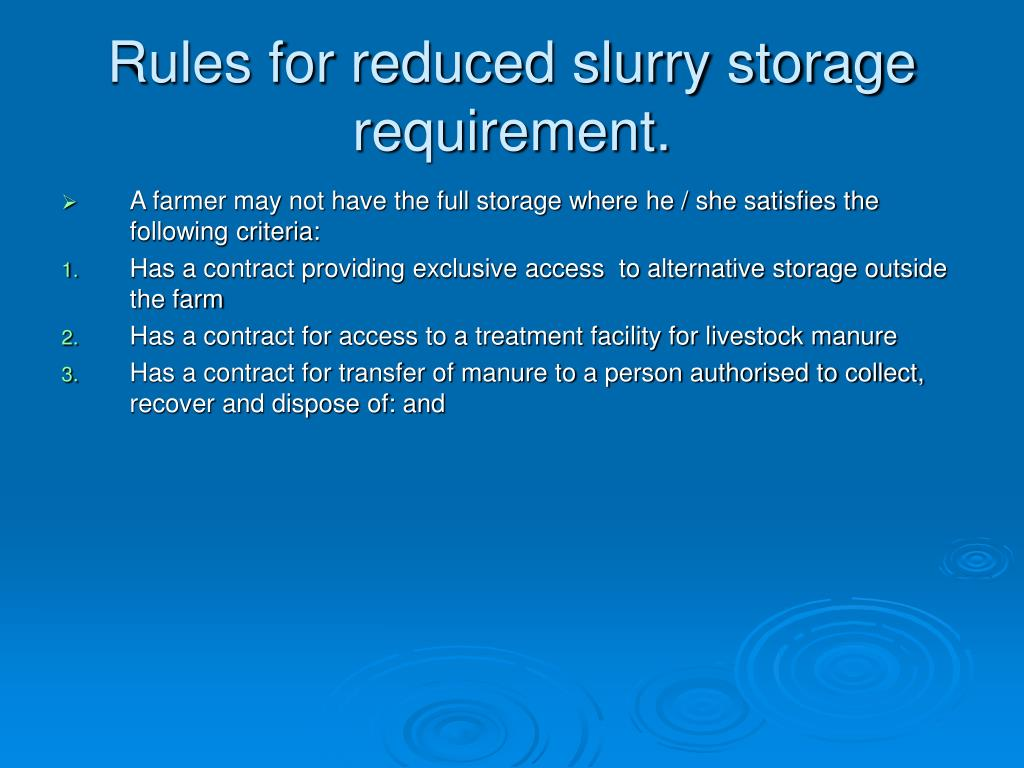 Rules for reduced slurry storage requirement.