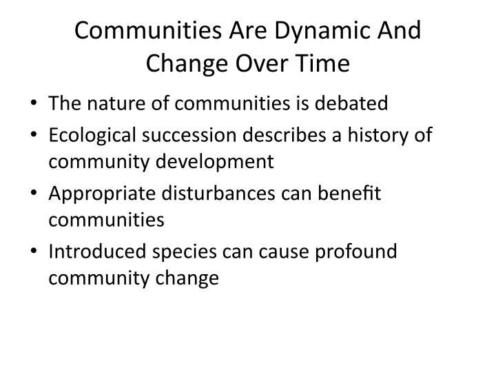 Communities Are Dynamic And Change Over Time