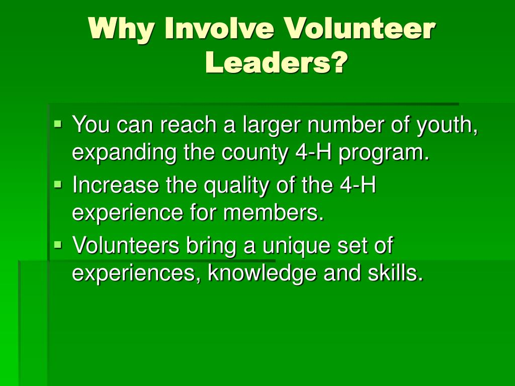 Why Involve Volunteer                                              Leaders?