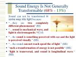 sound energy is not generally transformable 68 13