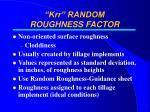 krr random roughness factor13
